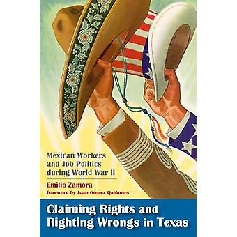 Claiming Rights and Righting Wrongs in Texas - Mexican Workers and Job