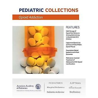 Opioid Epidemic by American Academy of Pediatrics - 9781610021944 Book