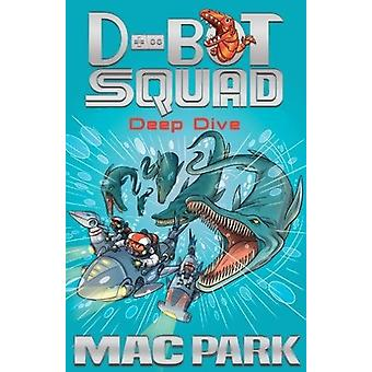 Deep Dive - D-Bot Squad 6 by Mac Park - 9781760634520 Book