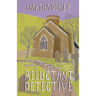 Den motvilliga detektiven av Martha Ockley - 9781782640684 Bok