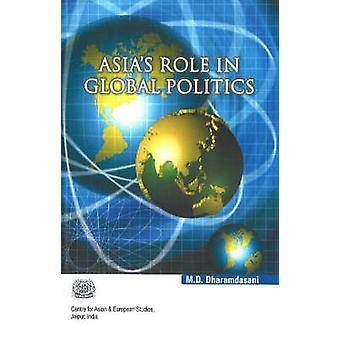 Asia's Role in Global Politics by M.D. Dharamdasani - 9788189741402 B