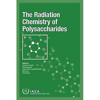 The Radiation Chemistry of Polysaccharides par International Atomic En