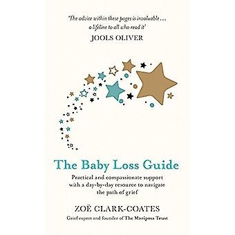 The Baby Loss Guide - Practical and compassionate support with a day-b