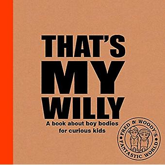 Thats My Willy by Alex Waldron