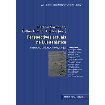 Perspectivas Actuais Na Lusitanistica - Literatura - Cultura - Cinema