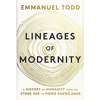 Lineages of Modernity - A History of Humanity from the Stone Age to Ho