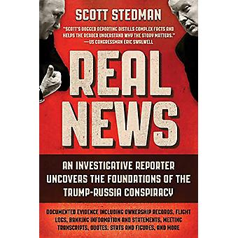Real News - An Investigative Reporter Uncovers the Foundations of the