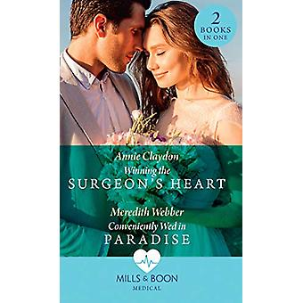 Winning The Surgeon's Heart / Conveniently Wed In Paradise - Winning t