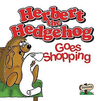 Herbert the Hedgehog Goes Shopping John Kelham - 9781999934330 Kirja