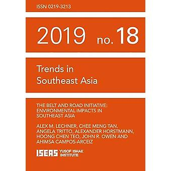 The Belt and Road Initiative - Environmental Impacts in Southeast Asia