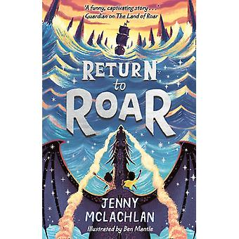 Return to Roar by Jenny McLachlan & Illustrated by Ben Mantle