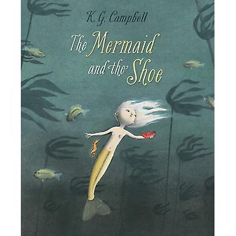The The Mermaid And The Shoe by Campbell & K. G.