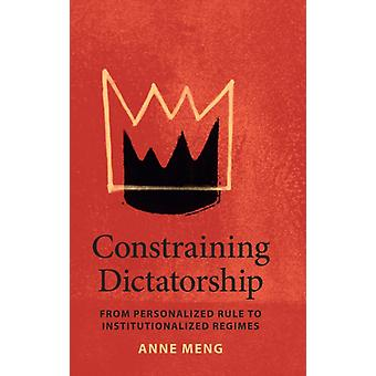 Constraining Dictatorship by Meng & Anne University of Virginia