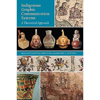 Indigenous Graphic Communication Systems: A Theoretical Approach