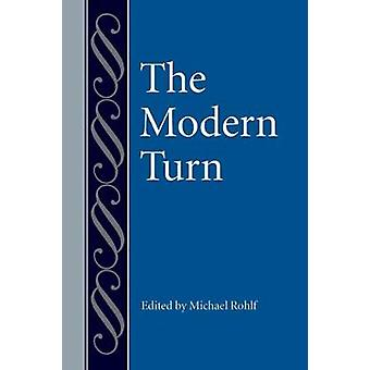 The Modern Turn by Michael Rohlf - 9780813230054 Book