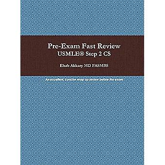 Pre-Exam Fast Review. USMLE(R) Step 2 CS by Ehab Akkary - 97809839178