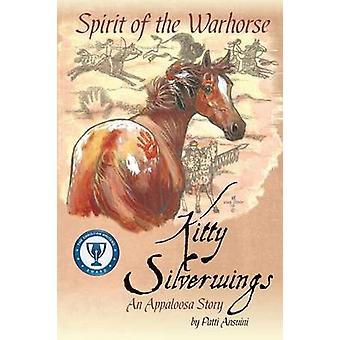 Spirit of the Warhorse - Kitty Silverwings - an Appaloosa Story by Pat