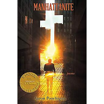 Manhattanite (Able Muse Book Award for Poetry) by Aaron Poochigian -