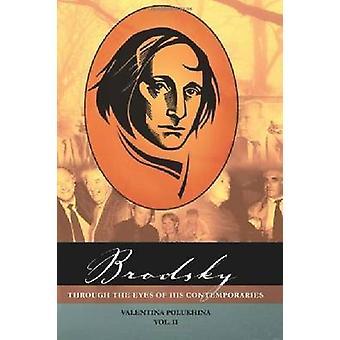 Brodsky Through the Eyes of His Contemporaries (Vol 1) by Valentina P