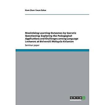 Maksymalizacja efektów uczenia się przez socratic przesłuchania: Badanie pedagogicznych aplikacji i wyzwań wśród wykładowców językowych na uniwersytecie Malezja Kelantan