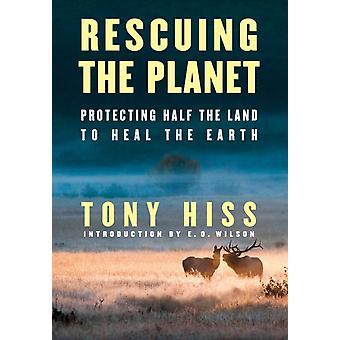 Rescuing the Planet von Tony Hiss & Einführung von E O Wilson