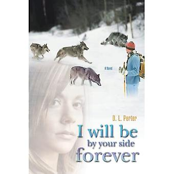I Will Be by Your Side Forever