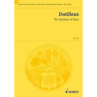 The Shadows of Time Dutilleux, Henri orchestra  Study Score
