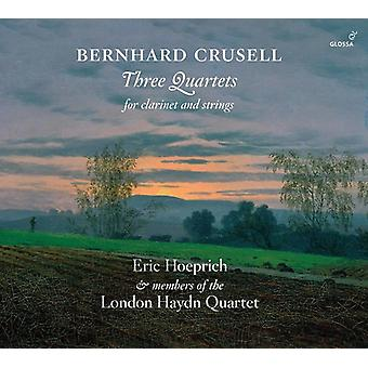 Crusell / Hoeprich - Bernhard Crusell: Three Quartets for Clarinet [CD] USA import