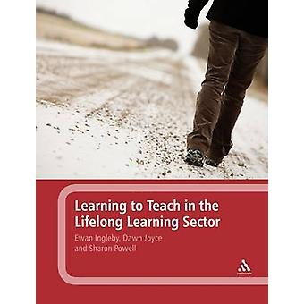 Learning to Teach in the Lifelong Learning Sector by Ewan Ingleby
