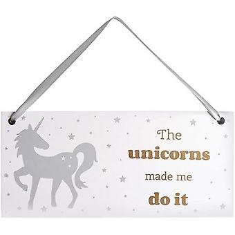 Unicorns Made Me Do It Wall Plaque