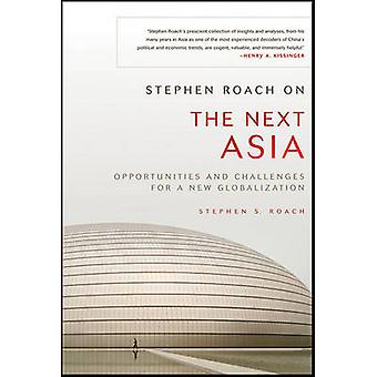 Stephen Roach on the Next Asia - Opportunities and Challenges for a Ne