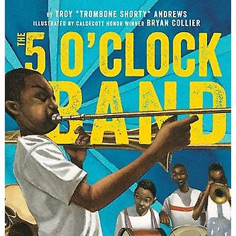 The 5 O'Clock Band by The 5 O'Clock Band - 9781419728365 Book