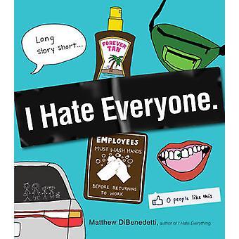Je déteste tout le monde par Matthew DiBenedetti - Book 9781440533594