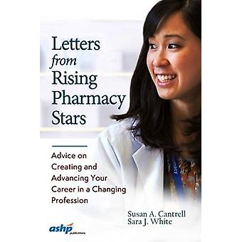 Letters from Rising Pharmacy Stars - Advice on Creating and Advancing