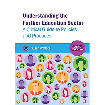 Understanding the Further Education Sector - A Critical Guide to Polic