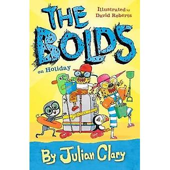 The Bolds on Holiday by Julian Clary - 9781783445066 Book