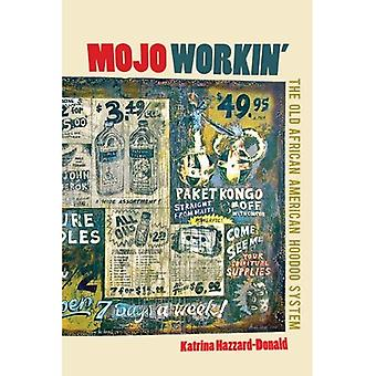 Mojo Workin ': Das alte afroamerikanische Hoodoo-System