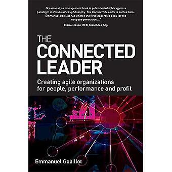 De aangesloten leider: Maken van Agile organisaties voor People, Performance en Profit