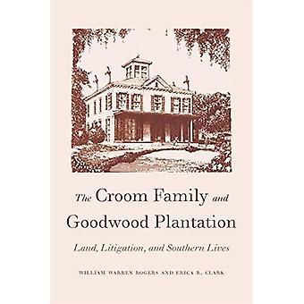 A família Croom e plantação de Goodwood: terra, contencioso e vidas do Sul