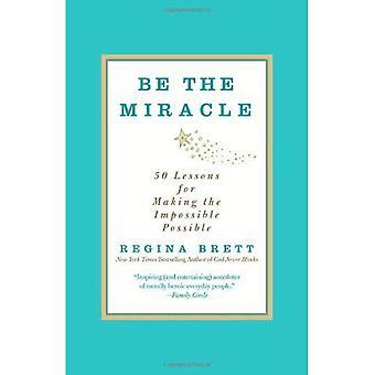 Être le Miracle: 50 leçons pour rendre Possible l'Impossible