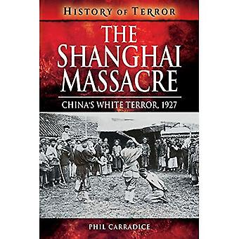 Il massacro di Shanghai: Terrore bianco della Cina, 1927