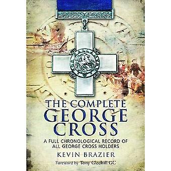 Schließe George Cross a Full Chronological Record aller George Cross Holders von Kevin Brazier ab
