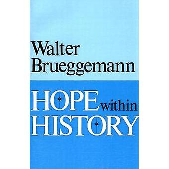 Espoir au sein de l'histoire de Brueggemann & Walter