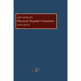 Advances in Physical Organic Chemistry by Tidwell & Thomas