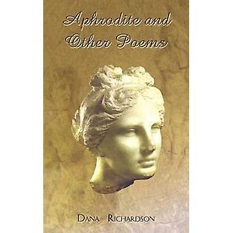 Aphrodite en andere gedichten van Richardson & Dana
