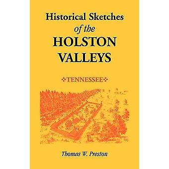 Historiska skisser av Holston dalar Tennessee av Preston & Thomas W.