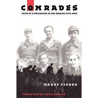 Kamrater Tales of en Brigadista i spanska inbördeskriget av Fisher & Harry