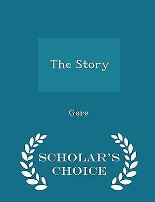 The Story  Scholars Choice Edition by Gore