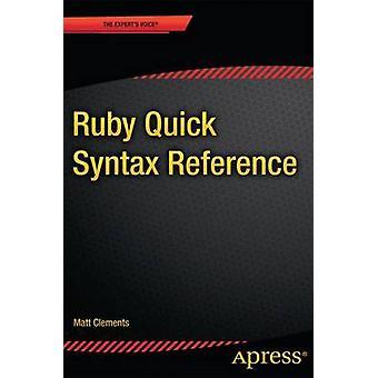 Ruby schnelle Syntax Reference von Clements & Matt