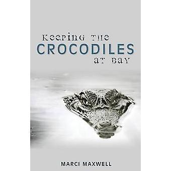 Keeping the Crocodiles at Bay by Maxwell & Marci